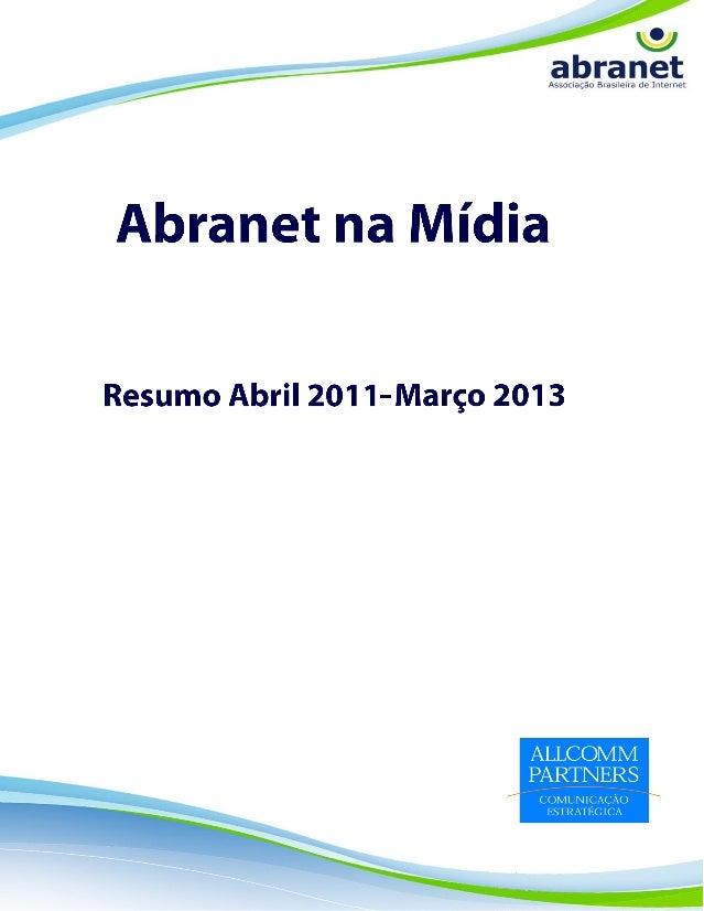 ApresentaçãoA missão da Assessoria de Comunicação da Abranet nestes doisúltimos anos tem sido tornar a entidade fonte e re...