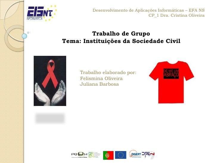 Desenvolvimento de Aplicações Informáticas – EFA NS<br />CP_1 Dra. Cristina Oliveira<br />Trabalho de Grupo<br />Tema: Ins...