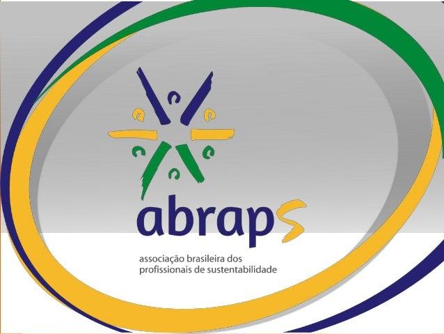Missão Representar, conectar e fortalecer a atuação do profissional da sustentabilidade.