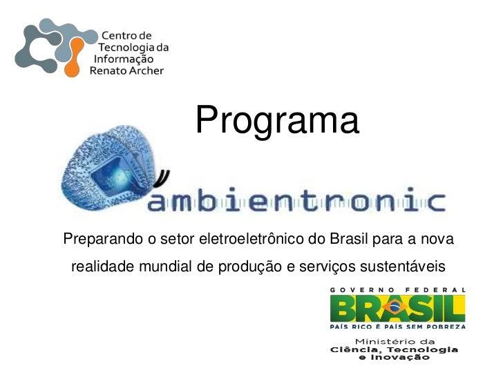 ProgramaPreparando o setor eletroeletrônico do Brasil para a nova realidade mundial de produção e serviços sustentáveis
