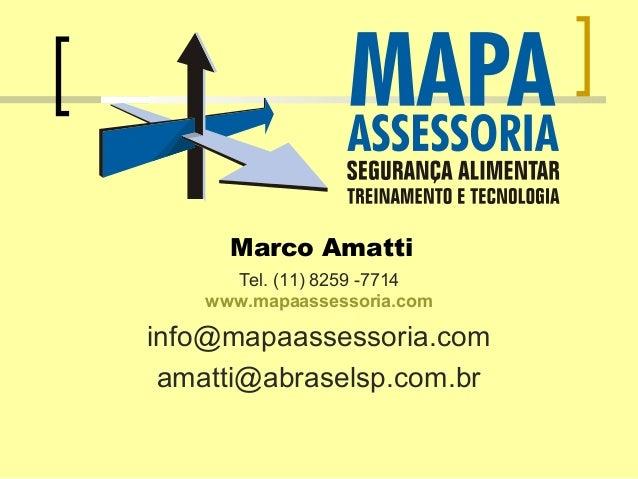 Marco Amatti Tel. (11) 8259 -7714 www.mapaassessoria.com info@mapaassessoria.com amatti@abraselsp.com.br