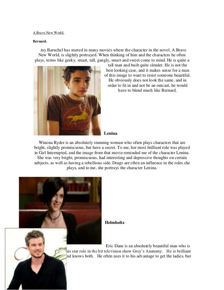 A Brave New World.<br />Bernard.<br />  Jay Baruchel has starred in many movies where the character in the novel, A Brave ...