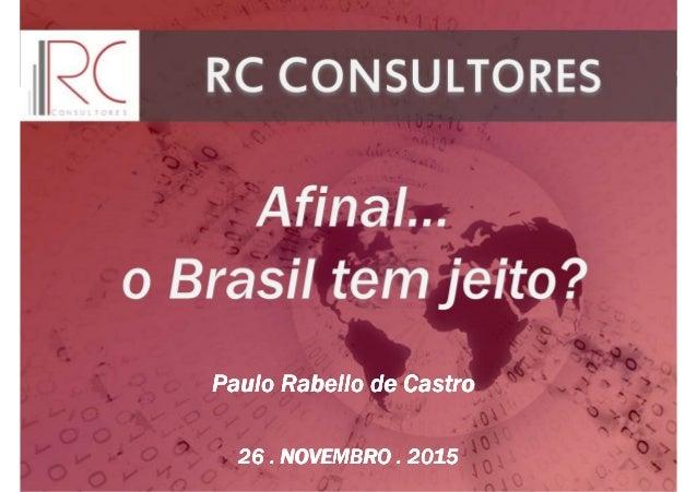 26 . NOVEMBRO . 201526 . NOVEMBRO . 201526 . NOVEMBRO . 201526 . NOVEMBRO . 2015 Paulo Rabello de CastroPaulo Rabello de C...
