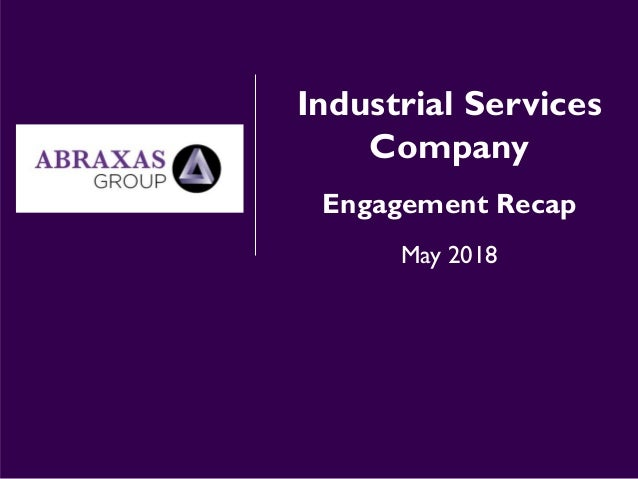 Industrial Services Company Engagement Recap May 2018
