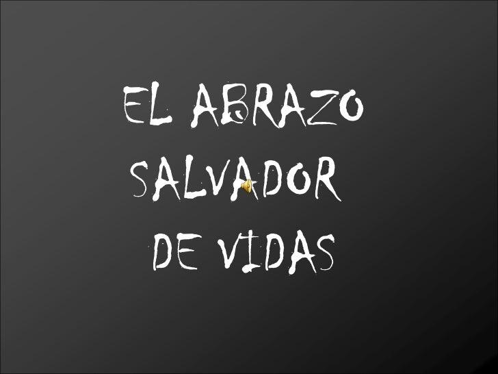 EL ABRAZOSALVADOR DE VIDAS