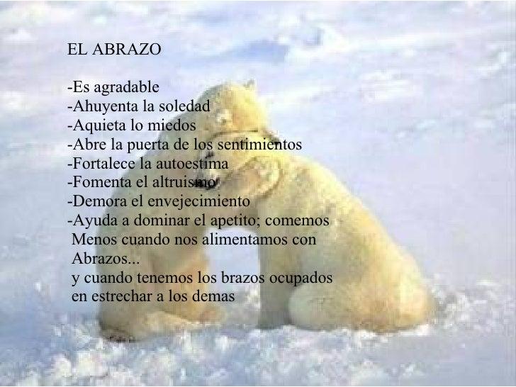 EL ABRAZO -Es agradable -Ahuyenta la soledad -Aquieta lo miedos -Abre la puerta de los sentimientos -Fortalece la autoesti...