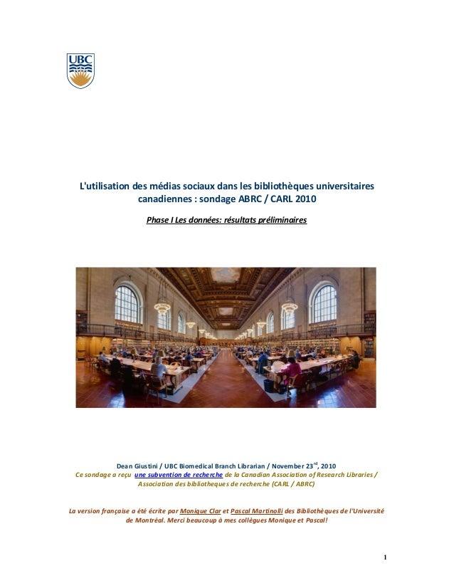 L'utilisation des médias sociaux dans les bibliothèques universitaires canadiennes : sondage ABRC / CARL 2010 Phase I Les ...