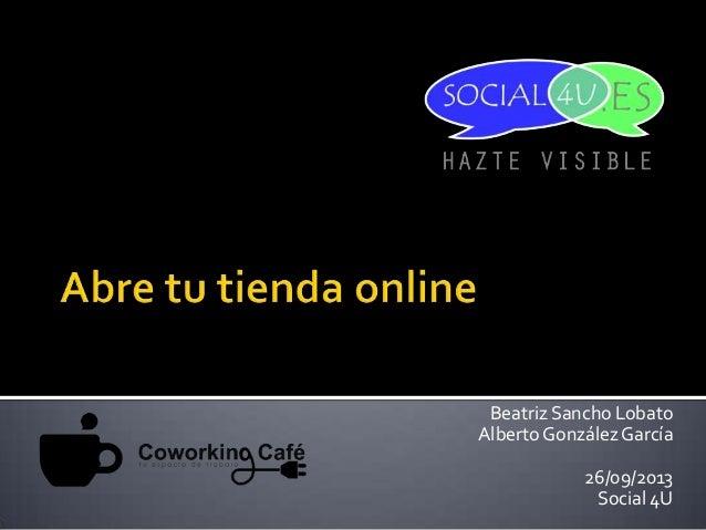 Beatriz Sancho Lobato Alberto GonzálezGarcía 26/09/2013 Social 4U
