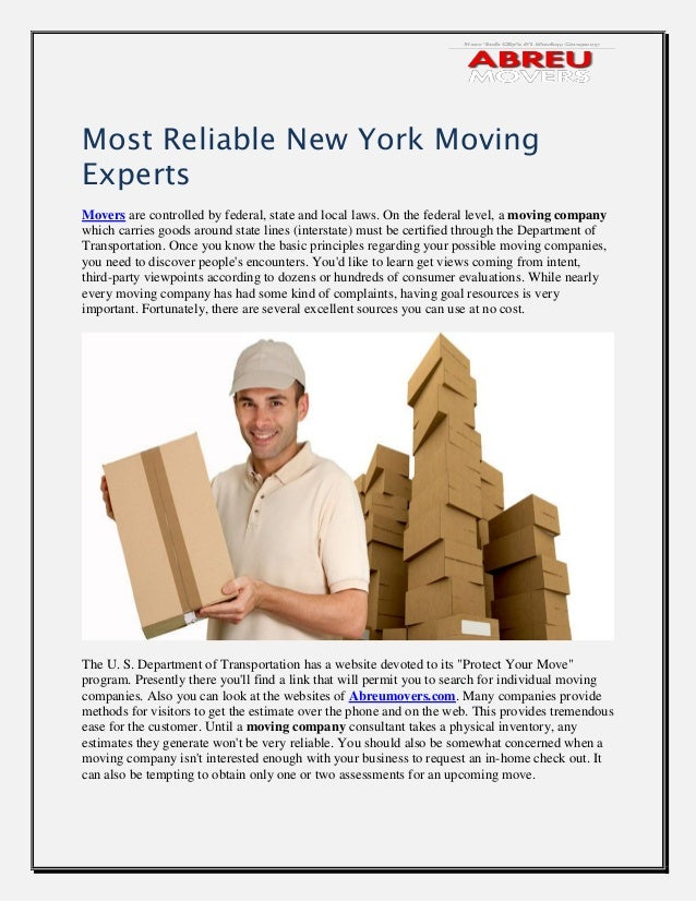 Most Reliable New York Moving Experts Movers are controlled by federal, state and local laws. On the federal level, a movi...