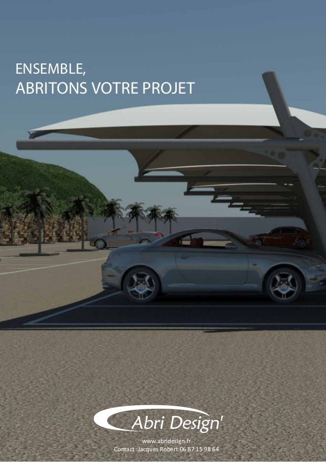 ensemble, abritons votre projet www.abridesign.fr Contact :Jacques Robert 06 87 15 98 64
