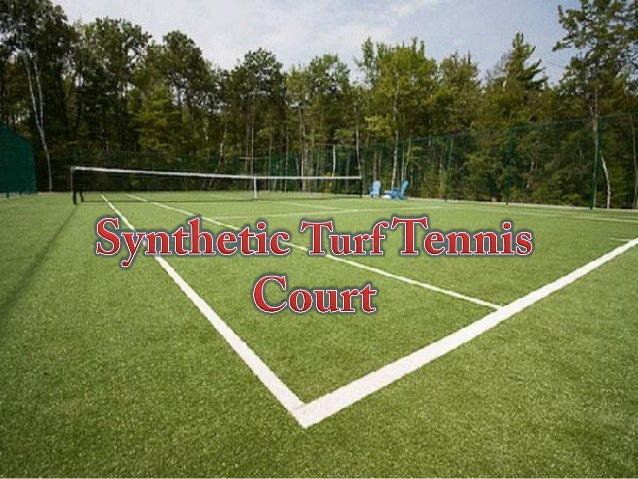 A Brief About Synthetic Turf Tennis Courts