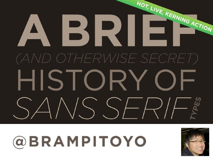A Brief (And Otherwise Secret) History Of Sans Serif Types
