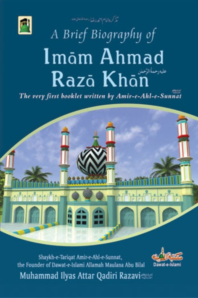 A Brief Biography ofA Brief Biography ofA Brief Biography ofA Brief Biography of Imam Ahmad Raza KhanImam Ahmad Raza KhanI...