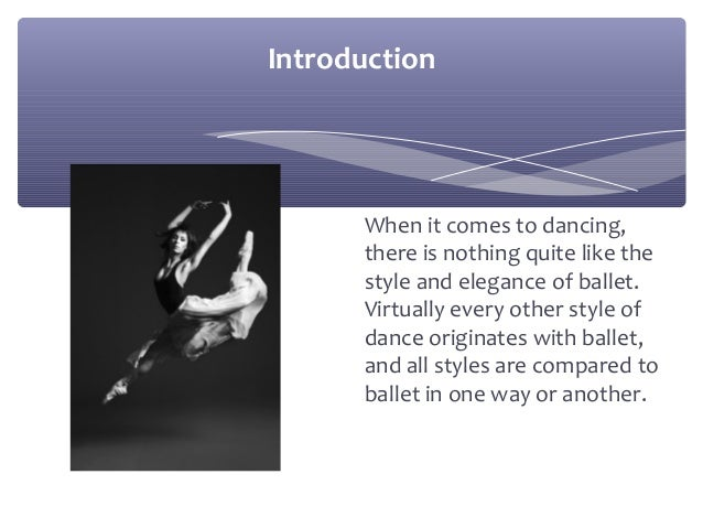 the origin and history of ballet Reading comprehension - ensure that you draw the most important information from the lesson on the history of ballet information recall - access the knowledge you have gained about the origins of.