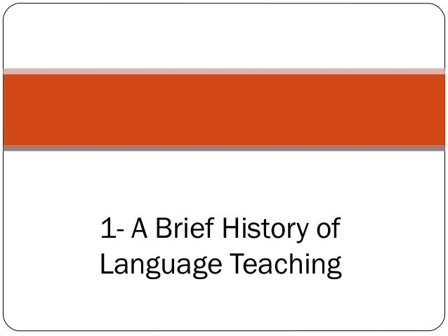 1- A Brief History of Language Teaching