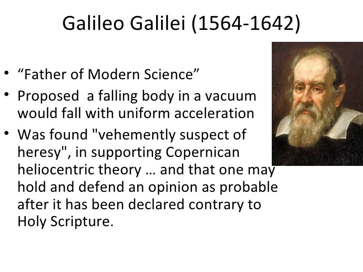 """Galileo Galilei (1564-1642)• """"Father of Modern Science""""• Proposed a falling body in a vacuum  would fall with uniform acce..."""
