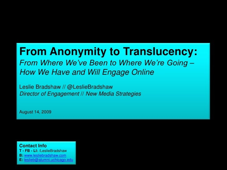 From Anonymity to Translucency: From Where We've Been to Where We're Going – How We Have and Will Engage Online<br />Lesli...