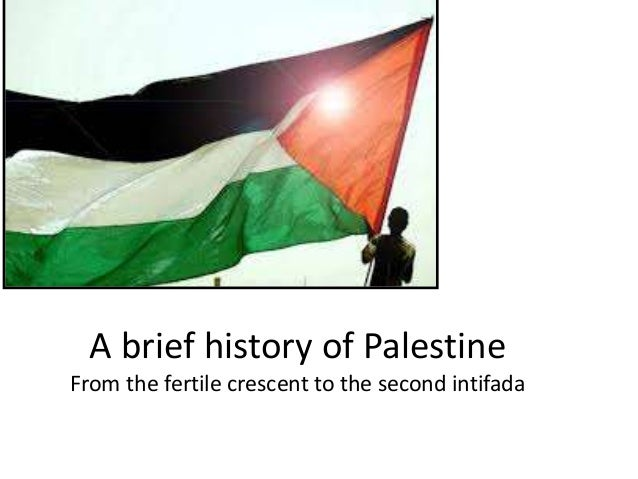 A brief history of Palestine  From the fertile crescent to the second intifada
