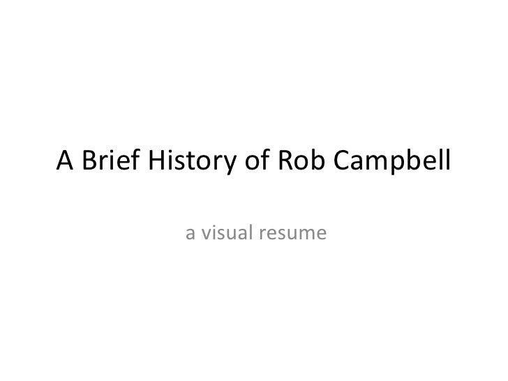 A Brief History of Rob Campbell          a visual resume