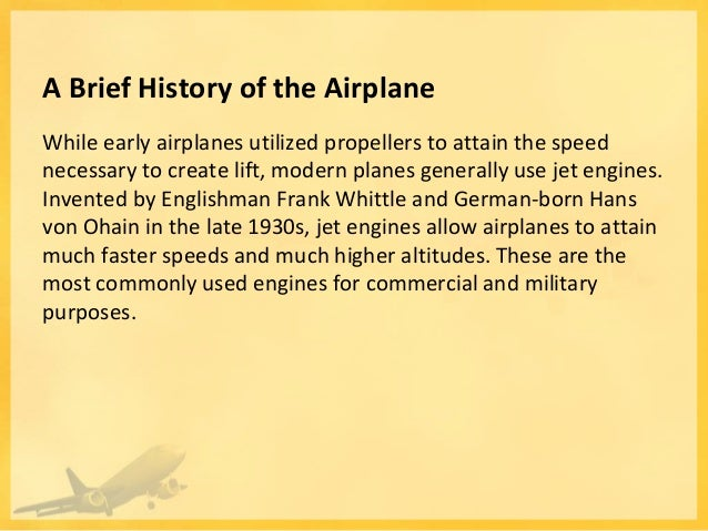 https://image.slidesharecdn.com/abriefhistoryoftheairplane-130406172357-phpapp02/95/a-brief-history-of-the-airplane-3-638.jpg?cb=1365270391