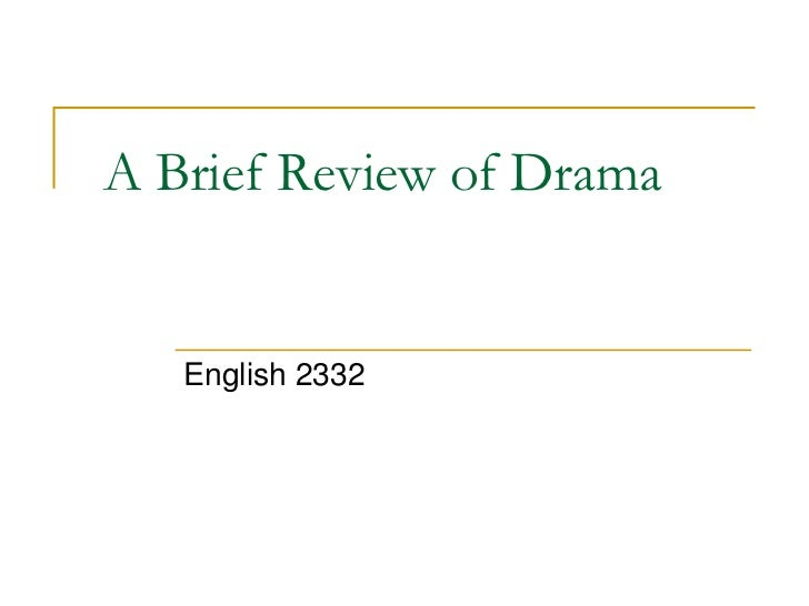 A Brief Review of Drama<br />English 2332<br />