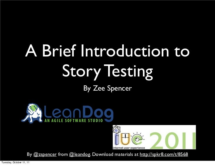 A Brief Introduction to                        Story Testing                                              By Zee Spencer  ...