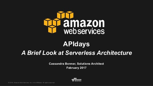 © 2016, Amazon Web Services, Inc. or its Affiliates. All rights reserved. Cassandra Bonner, Solutions Architect February 2...