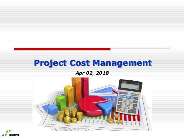 Project Cost Management Apr 02, 2018