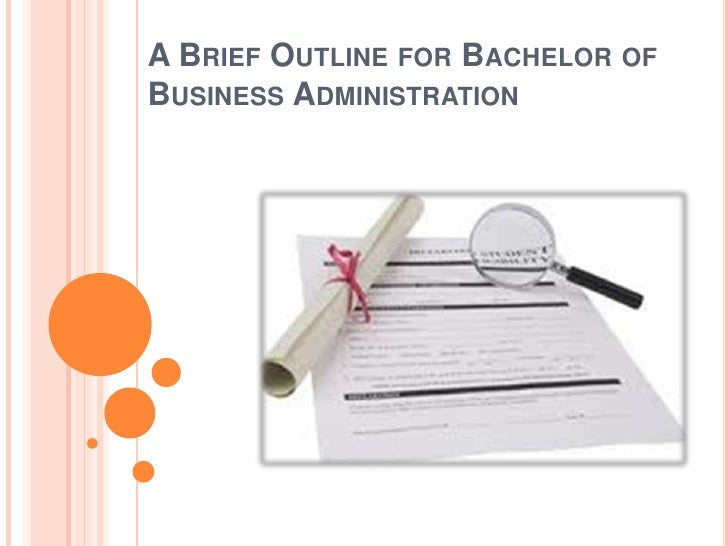A BRIEF OUTLINE FOR BACHELOR OFBUSINESS ADMINISTRATION