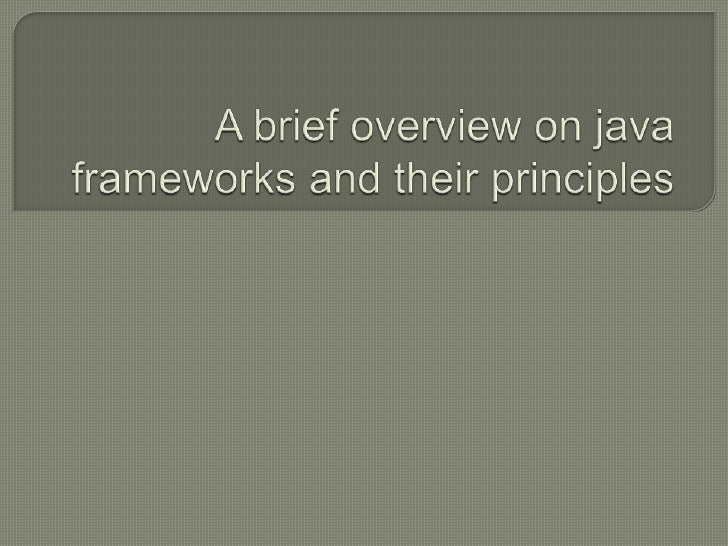    Object Oriented Development Principles and their uses   Standard(?) Design Patterns and their roles   Patterns in Ja...