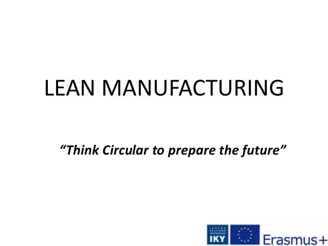 "LEAN MANUFACTURING ""Think Circular to prepare the future"""