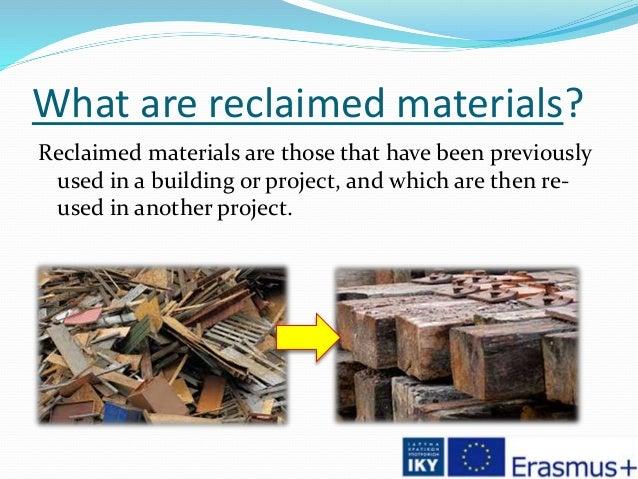 reclaimed materials Slide 2