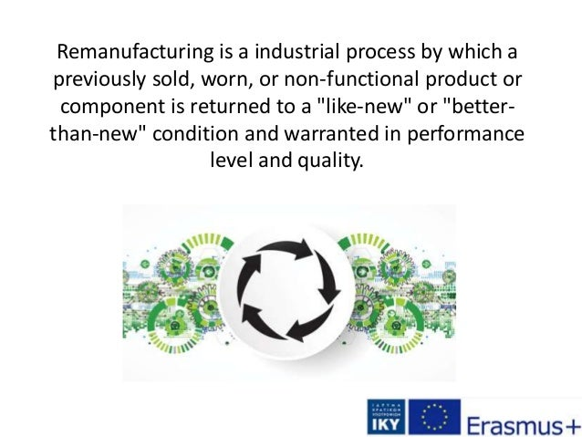 Remanufacturing is a industrial process by which a previously sold, worn, or non-functional product or component is return...