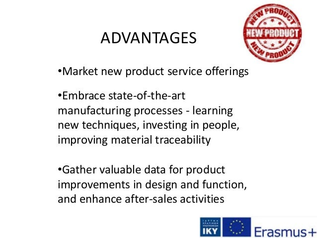 ADVANTAGES •Market new product service offerings •Embrace state-of-the-art manufacturing processes - learning new techniqu...