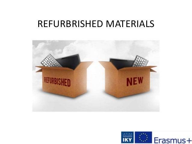 REFURBRISHED MATERIALS