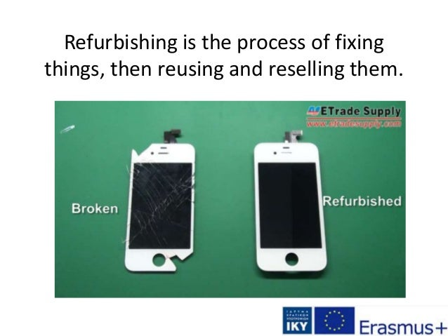 Refurbishing is the process of fixing things, then reusing and reselling them.