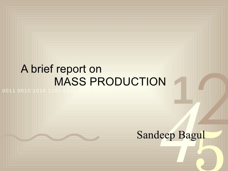 A brief report on  MASS PRODUCTION Sandeep Bagul