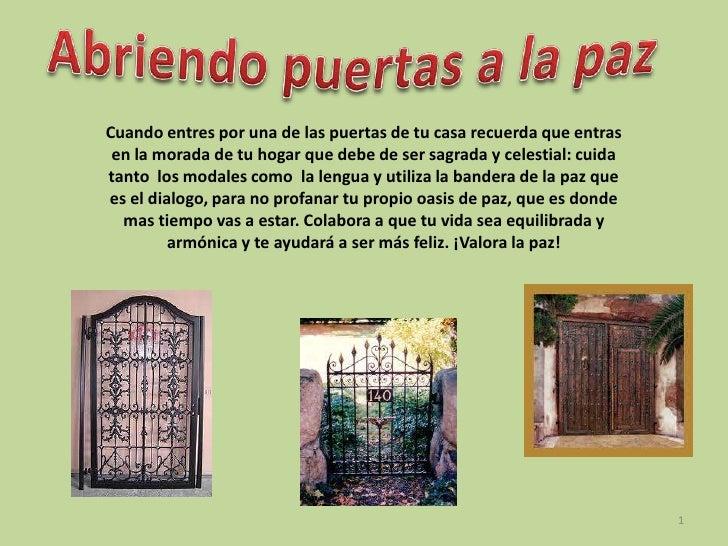 Cuando entres por una de las puertas de tu casa recuerda que entras en la morada de tu hogar que debe de ser sagrada y cel...