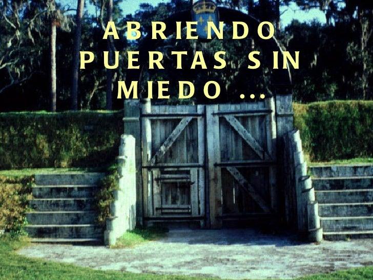 Abriendo puertas sin miedo