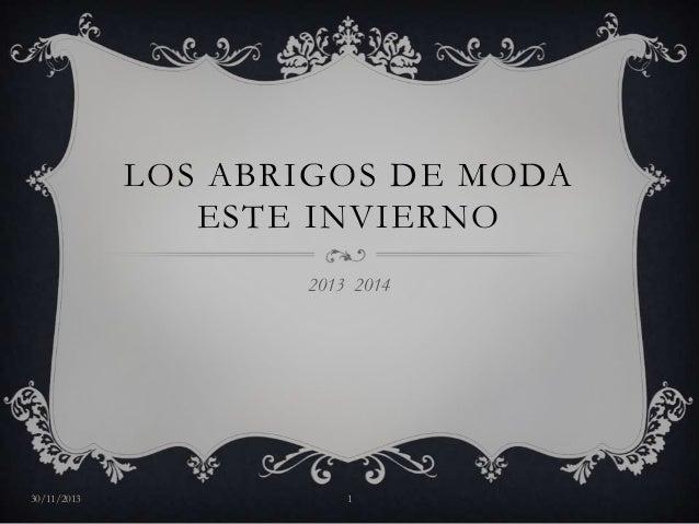 LOS ABRIGOS DE MODA ESTE INVIERNO 2013 2014  30/11/2013  1