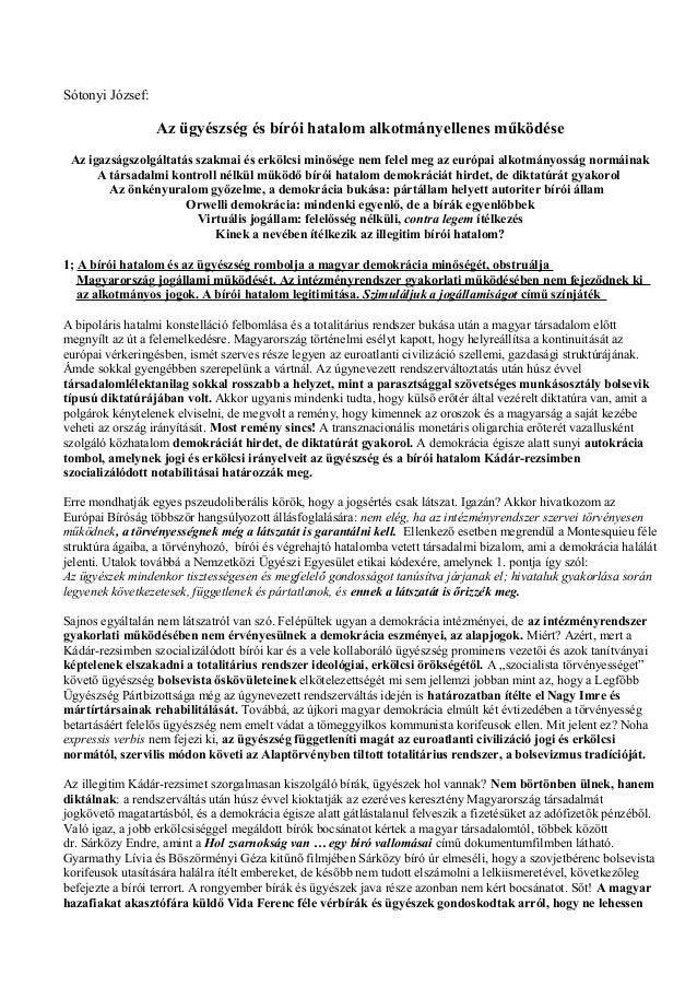 Sótonyi József:  Az ügyészség és bírói hatalom alkotmányellenes működése Az igazságszolgáltatás szakmai és erkölcsi minősé...