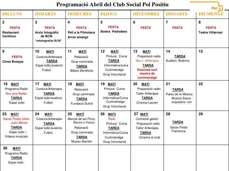 Programació Abril del Club Social Pol PositiuDILLUNS               DIMARTS                DIMECRES                DIJOUS  ...