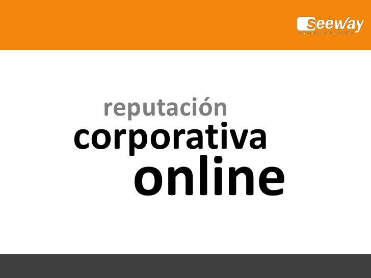 reputación<br />corporativa<br />online<br />