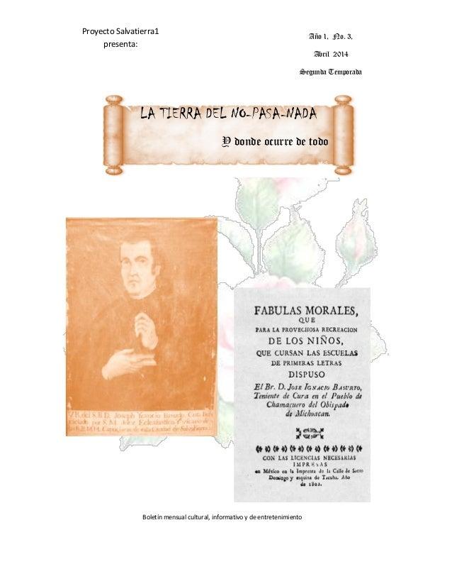 LA TIERRA DEL NO-PASA-NADA Y donde ocurre de todo Proyecto Salvatierra1 presenta: Boletín mensual cultural, informativo y ...
