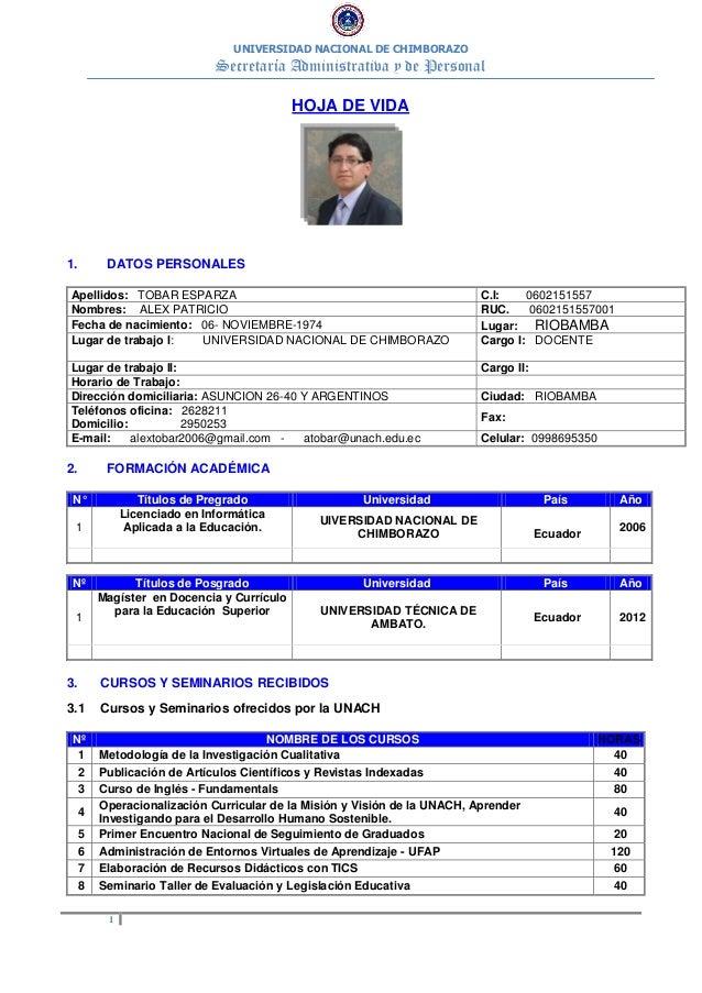 UNIVERSIDAD NACIONAL DE CHIMBORAZO Secretaría Administrativa y de Personal 1 HOJA DE VIDA 1. DATOS PERSONALES Apellidos: T...