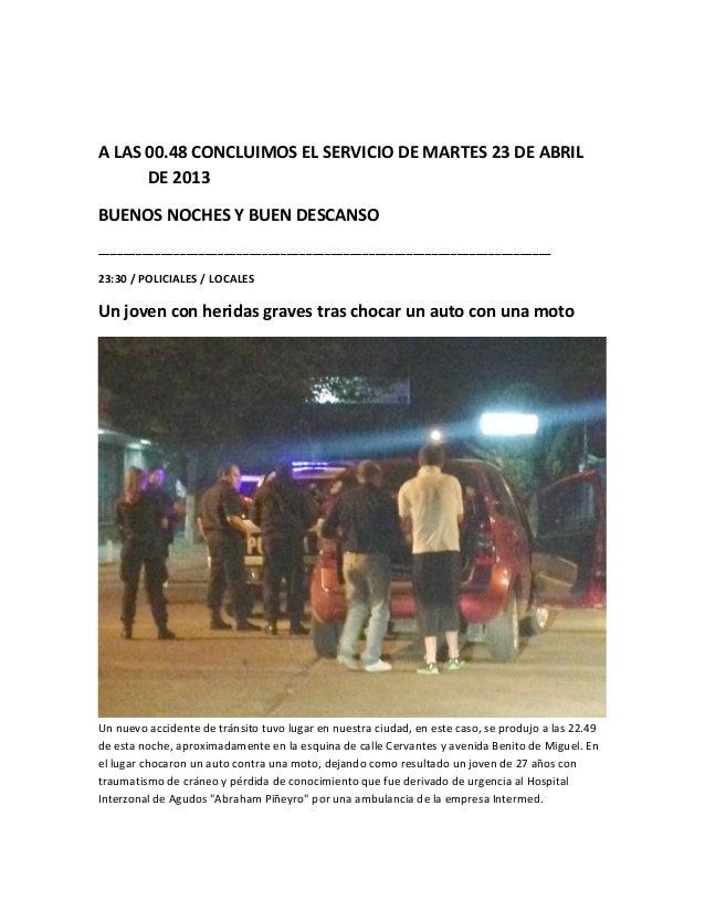 A LAS 00.48 CONCLUIMOS EL SERVICIO DE MARTES 23 DE ABRIL      DE 2013BUENOS NOCHES Y BUEN DESCANSO________________________...