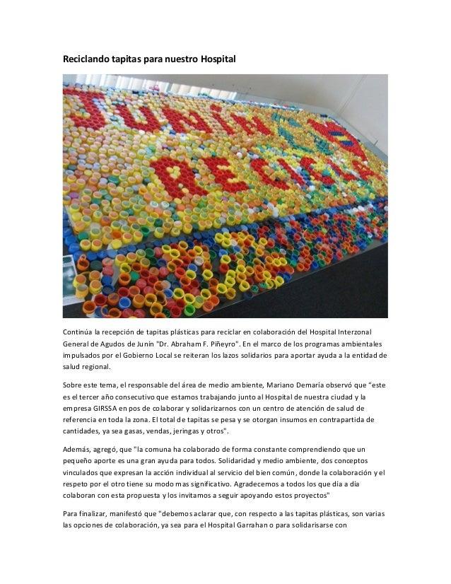 Reciclando tapitas para nuestro HospitalContinúa la recepción de tapitas plásticas para reciclar en colaboración del Hospi...