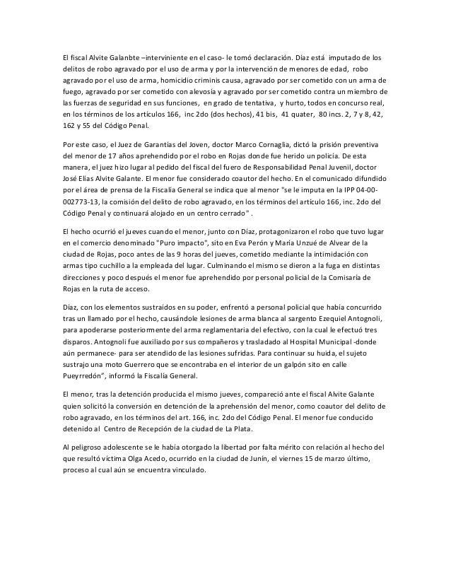 El fiscal Alvite Galanbte –interviniente en el caso- le tomó declaración. Díaz está imputado de losdelitos de robo agravad...