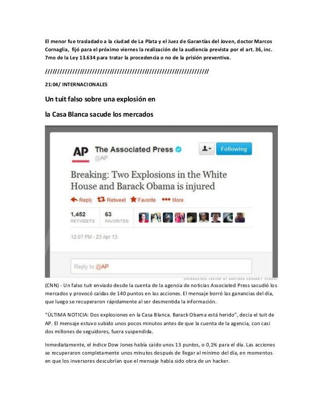 El menor fue trasladado a la ciudad de La Plata y el Juez de Garantías del Joven, doctor MarcosCornaglia, fijó para el pró...