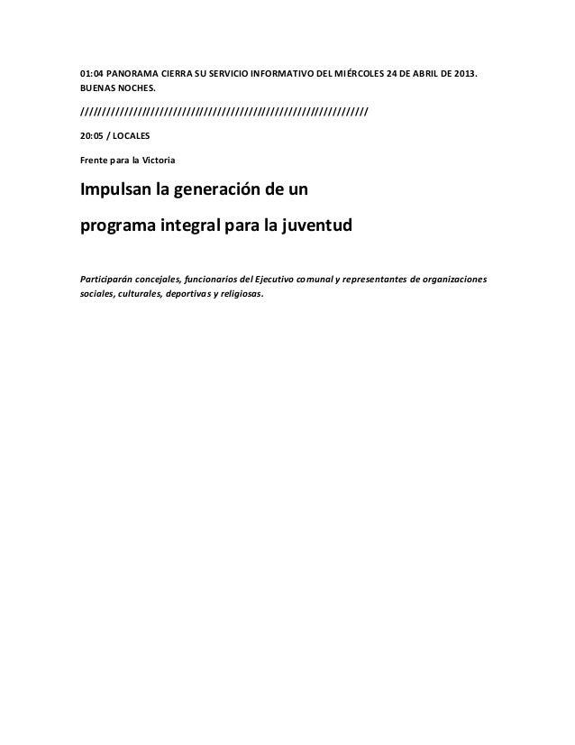 01:04 PANORAMA CIERRA SU SERVICIO INFORMATIVO DEL MIÉRCOLES 24 DE ABRIL DE 2013.BUENAS NOCHES.////////////////////////////...
